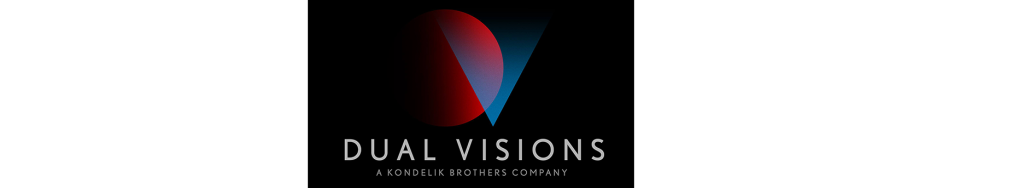 Dual Visions - A Kondelik Brothers Company